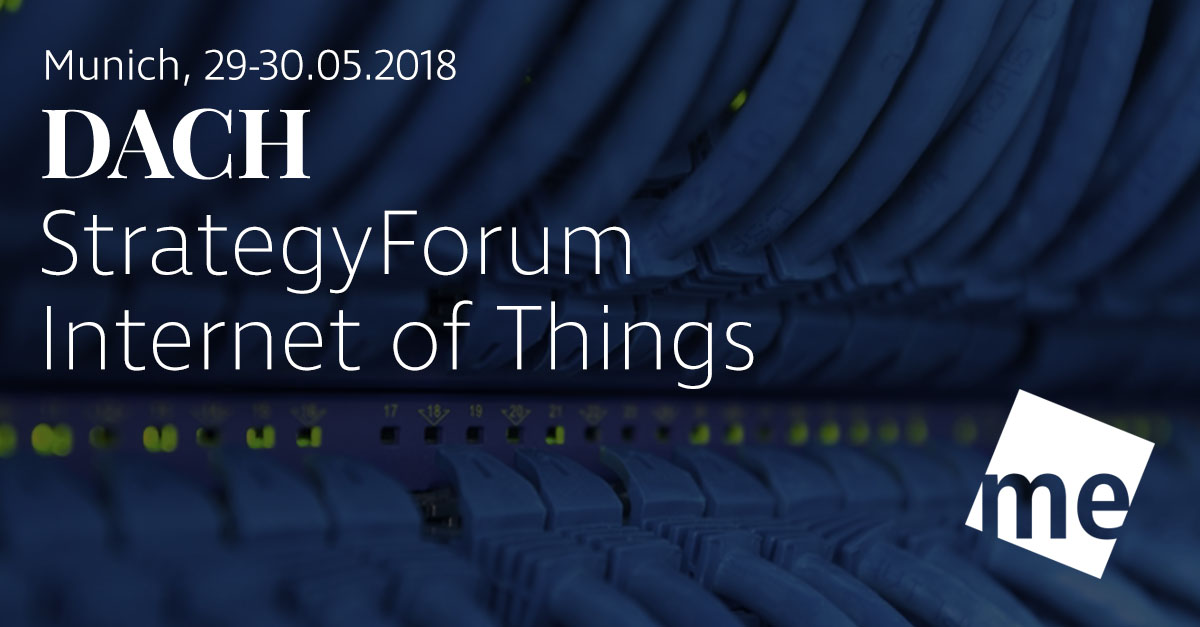 StrategyForum Internet of Things – Munich – 29th-30th May 2018 – Meet  C-level decision makers face-to-face